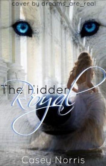 The Hidden Royal (Under Construction!)