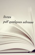 Livres, pdf quelques adresses by LadyBook1