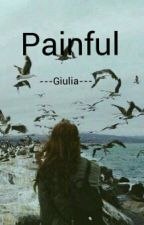Painful by ---Giulia---