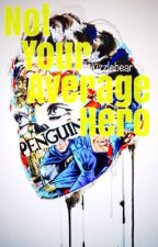 Not Your Average Hero by ramblam