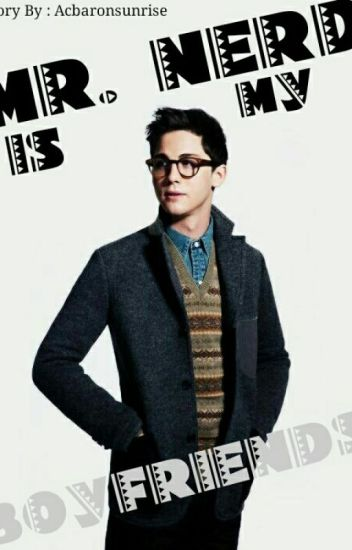 MR.Nerd Is My Boyfriend