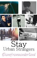 Stay // Urban Strangers by Onefromwonderland