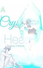 A Crystal Heart (Gray X Reader) [COMPLETED] by SenpaiNewt