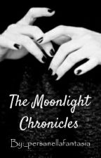 The Moonlight Chronicles by _persanellafantasia