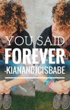 You Said Forever... (Jc Caylen FanFic) by KianandJcIsBabe