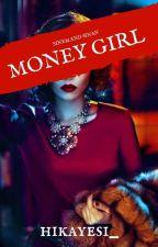 """Money Girl""♡ by hikayesi_"