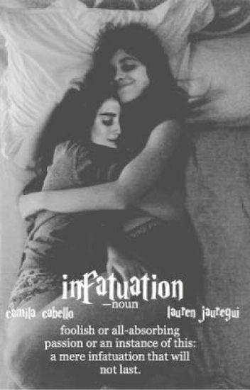 Infatuation (Camren)