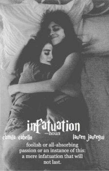 Infatuation (Camren)