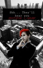 shh.. They'll hear you. (Darkiplier x reader) by MadisonElizabethClar