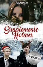 SIMPLEMENTE HOLMES by adler801girl