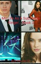My Life As A Substitute Singer... Book 3 by Delilah_savior-Queen