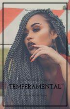 Temperamental (Coming Soon) by YesItsDeli