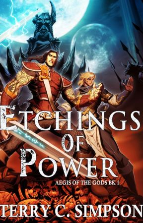 Etchings of Power (Aegis of the Gods Book 1) by TerrySimpson
