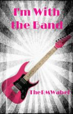 I'm With the Band by TheRMWabel