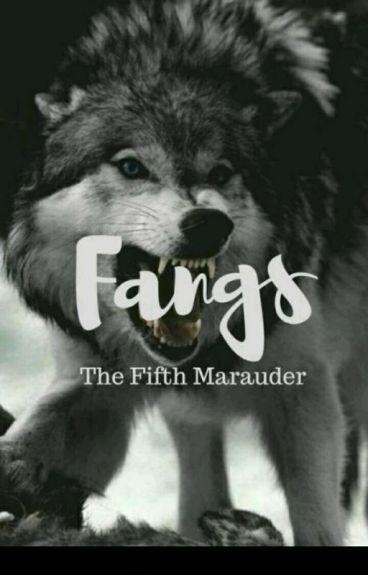 Fangs: The Fifth Marauder (Watty Awards 2016)