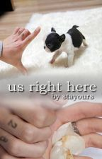 us right here (l.s) by stayours