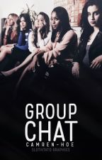 group chat;fifth harmony by camren-hoe