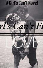 Girls can't find love (A Girls Can't Novel) by Orendanonymous