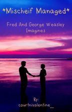 Mischief Managed (Fred/George Weasley X Reader) Imagines by harmonyclouser_