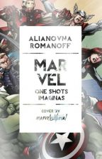 One Shots/Imaginas|Marvel by AlianovnaRomanoff