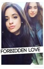 Forbidden Love ✔ by camrenjergbello