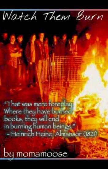 Watch Them Burn (ManifestoPoem)