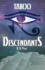 Taboo Descendants: The Unlikely Heroes by KDPriceless
