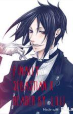 Sebastian X Reader - Finally-Black Butler by lilli_ella15