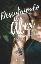 Descubriendo a Alex [Saga Smeed 3] by sirendreams