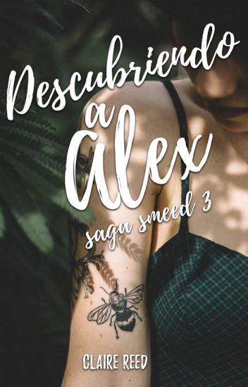Descubriendo a Alex [Saga Smeed 3]