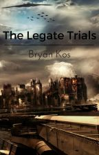 The Legacy Trials by BroMeister2015