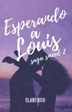 Esperando a Louis [Saga Smeed 2] by sirendreams