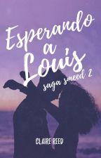 Esperando a Louis [Saga Smeed 2] by sirendreams