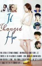 It Changed Her by HerInfinityLover