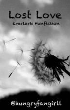 Lost Love - Everlark fanfiction by hungryfangirll