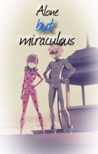 Alone But Miraculous by ClassyFandoms