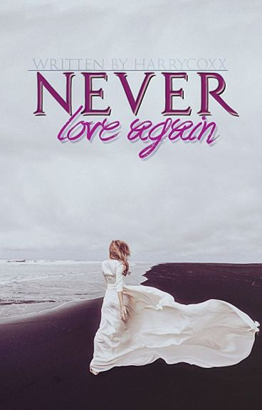 Never love again #струныдуши by ariscoxx