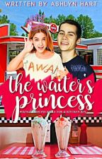 The Waiter's Princess (on hold) by Ashlyn_Hart