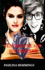 VENTAJAS DE SER VAMPIRO (Ashton Irwin y _____) by PaulinaHemmings1