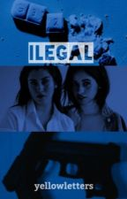 Ilegal | Camren by yellowletters