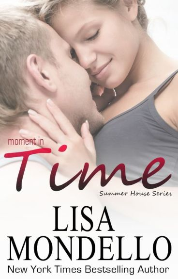 Moment in Time, book 1 of the Summer House Series by lisamondello