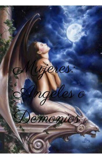 Mujeres Angeles O Demonios Danielacapryning2 Wattpad