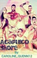 Fraces De Acapulco Shore by CAROLINE_QUENN12