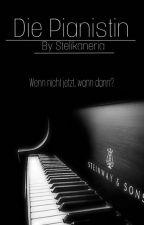 Die Pianistin[COMING SOON] by Stelikaneria
