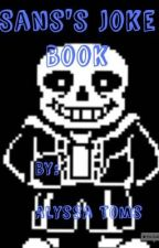Sans's Joke Book! by alyssat88