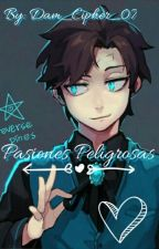 Pasiones Peligrosas (Dipper Gleeful X Lectora) by Dam_Cipher_07