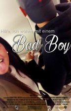 Hilfe, ich wohne mit einem Bad Boy! by beavoive
