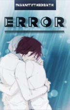 ◤✧  Error ✧◥ [Akakuro] [En edición] by InsanityTheDeath