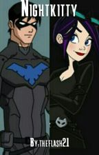 Nightkitty (A Nightwing fan fiction) by girl_nightwing2003