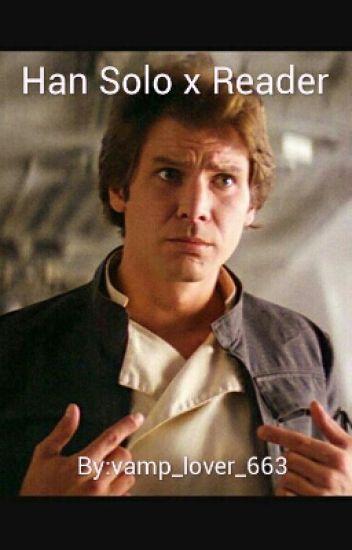 Han Solo x Reader
